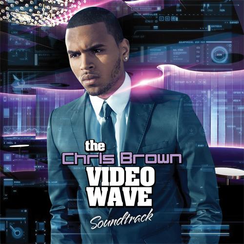 the-ChrisBrown-VideoWave [Soundtrack]