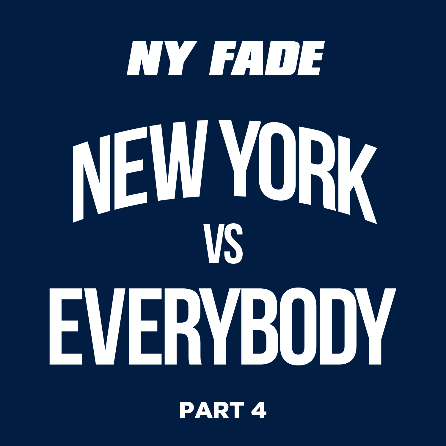 New York Vs Everybody [Part 4A] - Web Front